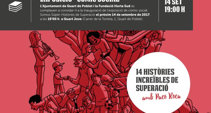 L'exposició-còmic social 14 Històries Increïbles de Superació, amb Paco Roca, arriba a Quart de Poblet este dijous