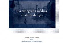 El Magnànim publica l'obra inèdita «La topografia mèdica d'Alzira de 1917», d'Enrique Badenes