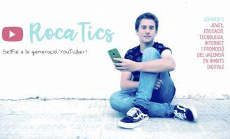 Llega la primera edición de RocaTICs: una jornada pionera con youtubers en Rocafort