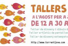 Tallers de Torrent per al mes d'agost