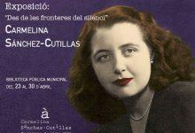 "Rafelbunyol inaugura l'exposició ""Des de les fronteres del silenci"" sobre Carmelina Sánchez-Cutillas"